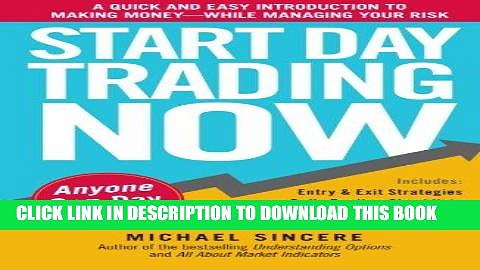 [Free Read] Start Day Trading Now: A Quick and Easy Introduction to Making Money While Managing