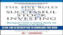 [Free Read] The Five Rules for Successful Stock Investing: Morningstar s Guide to Building Wealth