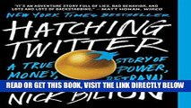 [Free Read] Hatching Twitter: A True Story of Money, Power, Friendship, and Betrayal Full Online