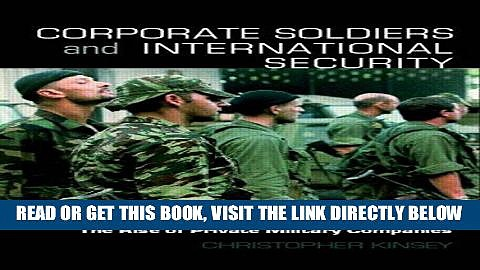 [Free Read] Corporate Soldiers and International Security: The Rise of Private Military Companies