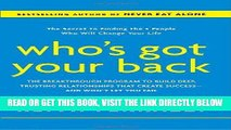 [Free Read] Who s Got Your Back: The Breakthrough Program to Build Deep, Trusting Relationships