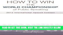 [Free Read] How to Win the World Championship of Public Speaking: Secrets of the International