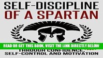 [Free Read] Self-Discipline: Self-Discipline of a Spartan Trough: Confidence, Self-Control and