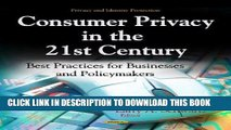 [PDF] Consumer Privacy in the 21st Century: Best Practicese for Businesses and Policymakers