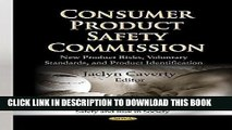 [PDF] Consumer Product Safety Commission: New Product Risks, Voluntary Standards, and Product