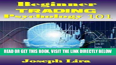[Free Read] Beginner Trading Psychology 101: Trading Psychology Mastery for Self-Directed