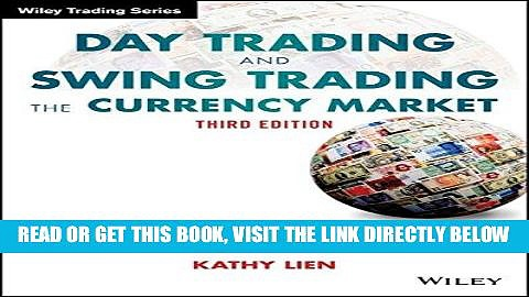 [Free Read] Day Trading and Swing Trading the Currency Market: Technical and Fundamental
