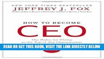 [Free Read] How to Become CEO: The Rules for Rising to the Top of Any Organization Full Online