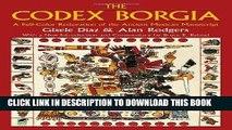 Read Now The Codex Borgia: A Full-Color Restoration of the Ancient Mexican Manuscript (Dover Fine