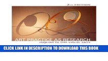 Read Now Art Practice as Research: Inquiry in Visual Arts (Paperback) - Common Download Online