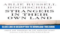 Read Now Strangers in Their Own Land: Anger and Mourning on the American Right PDF Online
