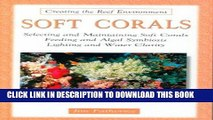 Best Seller Soft Corals: Selecting and Maintaining Soft Corals Feeding and Algal Symbiosis