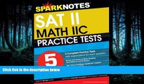 Online eBook 5 Practice Tests for the SAT II Math IIC (SparkNotes Test Prep)