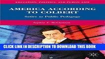 [BOOK] PDF America According to Colbert: Satire as Public Pedagogy (Education, Politics and Public