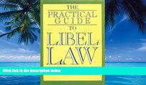 Big Deals  The Practical Guide to Libel Law  Full Ebooks Most Wanted