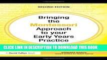 [DOWNLOAD] PDF Bringing the Montessori Approach to your Early Years Practice (Bringing ... to your