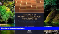 Must Have  Settlement of Patent Litigation and Disputes: Improving Decisions and Agreements to
