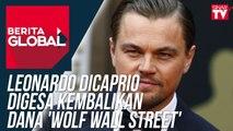 Leonardo Dicaprio Digesa Kembalikan Dana 'Wolf Wall Street'