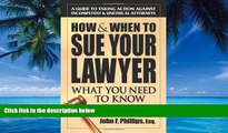 Books to Read  How   When to Sue Your Lawyer: What You Need to Know  Best Seller Books Best Seller
