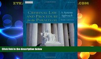 Big Deals  Criminal Law and Procedure for the Paralegal: A Systems Approach  Best Seller Books