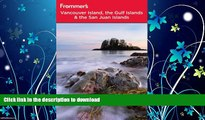 FAVORITE BOOK  Frommer s Vancouver Island, the Gulf Islands and San Juan Islands (Frommer s