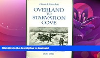 FAVORITE BOOK  Overland to Starvation Cove: With the Inuit in Search of Franklin, 1878-1880  BOOK