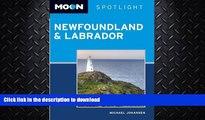 FAVORITE BOOK  Moon Spotlight Newfoundland and Labrador (Moon Spotlight Newfoundland   Labrador)