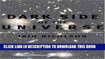 [PDF] Dark Side of the Universe: Dark Matter, Dark Energy, and the Fate of the Cosmos Full