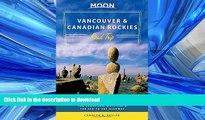READ  Moon Vancouver   Canadian Rockies Road Trip: Victoria, Banff, Jasper, Calgary, the