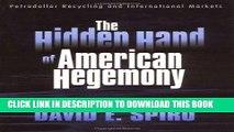 Best Seller The Hidden Hand of American Hegemony: Petrodollar Recycling and International Markets