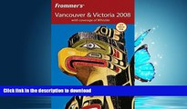 FAVORITE BOOK  Frommer s Vancouver   Victoria 2008: with coverage of Whistler (Frommer s Complete