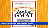 PDF  Ace the GMAT: Master the GMAT in 40 Days Brandon Royal For Kindle
