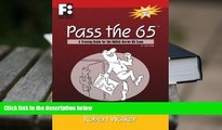 Best PDF  Pass the 65: A Training Guide for the NASAA Series 65 Exam (First Books Training