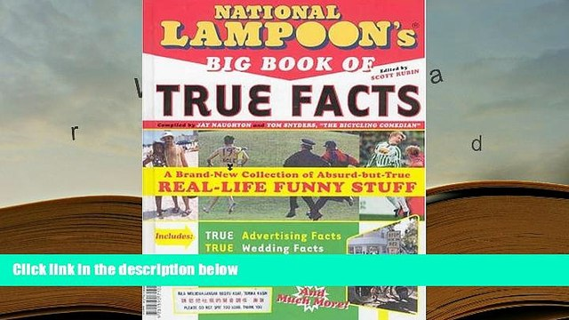 PDF National Lampoon s Big Book of True Facts: Brand-New Collection of Absurd-but-True Real-Life