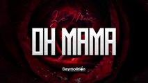 Le Nine - Oh Mama (Audio) | Daymolition