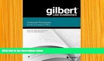DOWNLOAD EBOOK Gilbert Law Summary on Criminal Procedure (Gilbert Law Summaries) Paul Marcus Full
