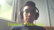 ESPECIAL 2 INSCRITOS (YouTube)