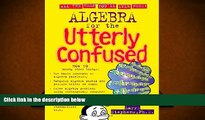 Read Online Algebra for the Utterly Confused (Utterly Confused Series) Full Book