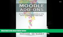 Read Online Moodle Addons: Extending your Moodle site with Community Addons For Kindle
