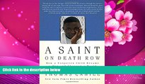 EBOOK ONLINE A Saint on Death Row: How a Forgotten Child Became a Man and Changed a World Thomas