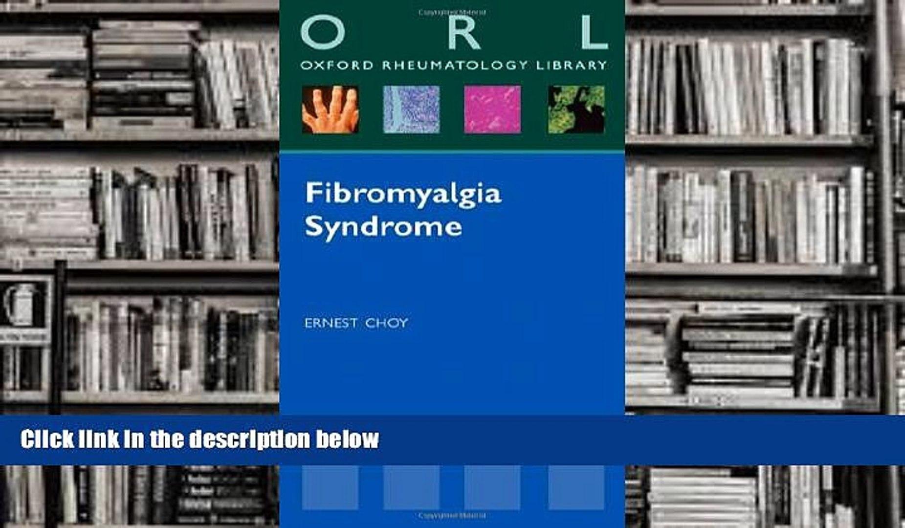 Read Online Fibromyalgia Syndrome (Oxford Rheumatology Library) Ernest Choy  Pre Order