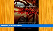 [PDF]  Arachnophobia, The Fear Of Spiders: Symptoms of Arachnophobia and Treatment For