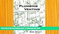 [Download]  Plumbing Venting: Decoding Chapter 9 of the IPC Bob Scott Trial Ebook