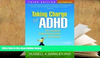 Read Online  Taking Charge of ADHD, Third Edition: The Complete, Authoritative Guide for Parents