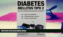 Read Online Diabetes Mellitus tipo 2/ Type 2: Una Guia Completa Para Pacientes Y Familiares/ a