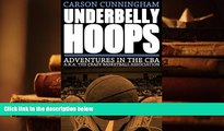 Read Online  Underbelly Hoops: Adventures in the CBA - A.K.A. The Crazy Basketball Association