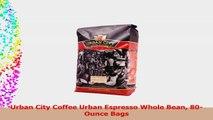 Urban City Coffee Urban Espresso Whole Bean 80Ounce Bags c1dfcc7f