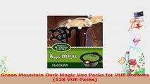 Green Mountain Dark Magic Vue Packs for VUE Brewers 128 VUE Packs f6f2ecd4