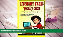 Epub  Literary Fails:  Totally (sic)!: 101 Crazy Query Letters Sent By Writers in Their Quest for