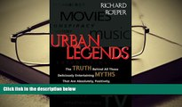Read Online  Urban Legends: The Truth Behind All Those Deliciously Entertaining Myths That Are